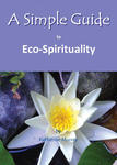 A Simple Guide to Eco-Spirituality