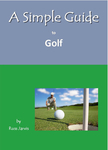 A Simple Guide to Golf