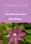 A Simple Guide to Mindfulness and Meditation