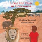 I See the Sun in Botswana