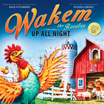 Wakem the Rooster: Up All Night