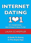Internet Dating 101: It's Complicated . . . But It Doesn't Have To Be