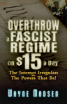 Overthrow a Fascist Regime on $15 a Day
