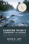 Canoeing Maine's Legendary Allagash