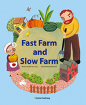 Fast Farm and Slow Farm