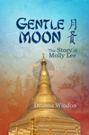 Gentle Moon: The Story of Molly Lee