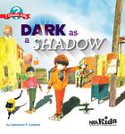 Dark as a Shadow