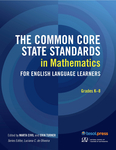 The Common Core State Standards in Mathematics for English Language Learners: Grades K–8