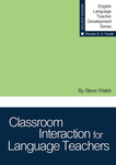 Classroom Interaction for Language Teachers