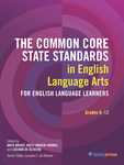 The Common Core State Standards in English Language Arts for English Language Learners: Grades 6–12