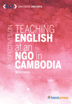 Perspectives on Teaching English at an NGO in Cambodia