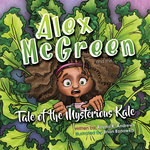 Alex McGreen and the Tale of the Mysterious Kale