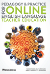 Pedagogy & Practice for Online English Language Teacher Education