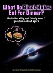 What Do Black Holes Eat for Dinner?