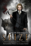 Seize (A Magnus Blackwell Novel Book 4)