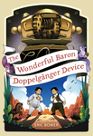 Wonderful Baron Doppelganger Device, The