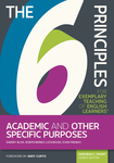 The 6 Principles for Exemplary Teaching of English Learners®: Academic and Other Specific Purposes