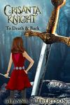 Crisanta Knight: To Death & Back