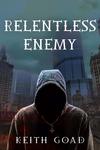 Relentless Enemy