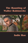 The Haunting of Walter Rabinowitz