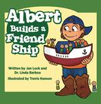 Albert Builds a Friend Ship