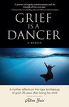 Grief Is a Dancer