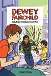 Dewey Fairchild, Sibling Problem Solver
