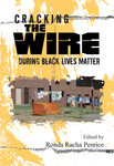 Cracking The Wire During Black Lives Matter