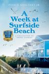 A Week at Surfside Beach