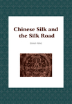 Chinese Silk and the Silk Road