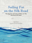 Sailing Far on the Silk Road