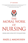 The Moral Work of Nursing