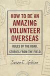 How to Be an Amazing Volunteer Overseas