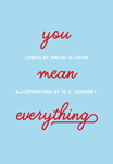 You Mean Everything