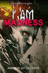 I Am Madness