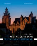 Der Wetzlarer Dom The Wetzlar Cathedral