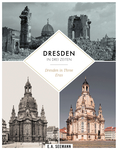 Dresden in Three Eras