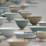 Günter Figal – Simplicity. On a Bowl by Young-Jae Lee / Einfachheit. Über eine Schale von Young-Jae Lee