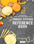 Crochet Stitches Reference Book