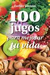 100 Jugos para mejorar tu vida