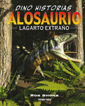 Alosaurio. Lagarto extraño
