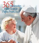 365 pensamientos de inspiración del Papa Francisco
