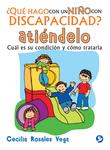 ¿Qué hago con un niño con discapacidad? Atiéndelo