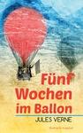 Fünf Wochen im Ballon (Illustrierte Ausgabe)