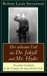 Der seltsame Fall des Dr. Jekyll und Mr. Hyde: Fesselnde Einblicke in die Untiefen der menschlichen Seele