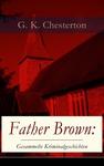 Father Brown: Gesammelte Kriminalgeschichten