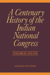 A Centenary History of the Indian National Congress