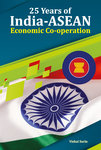 25 Years of India-ASEAN Economic Co-operation
