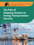 The Role of Shipping Systems in Energy Transportation Security