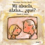 Mi abuela, alzha… ¿qué?